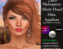 LoveMe Skins Mahogany Mesh Head Skin Appliers@The Makeover Room