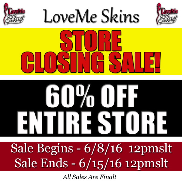 LoveMe Skins Closing Sale