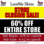 LoveMe Skins – CLOSING DOWN!! 60% OFF SALE!